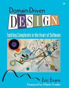 Domain-Driven Design, Eric Evans 2004